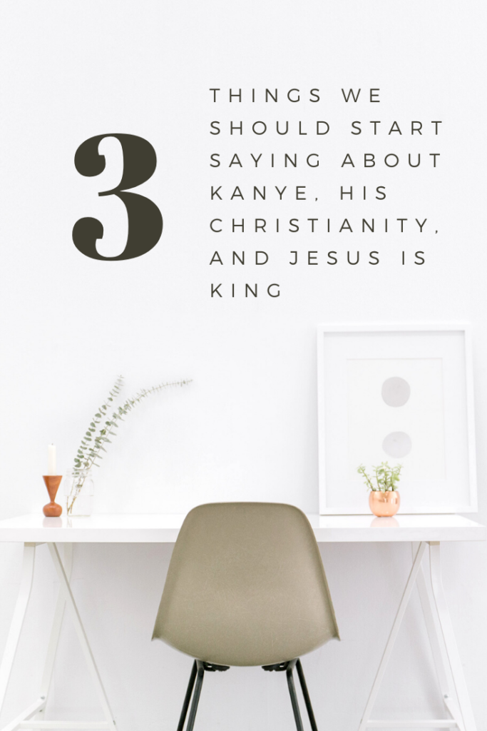 3 Things We Should Start Saying about Kanye His Christianity and Jesus is King. Read all about my thoughts on Kanye West's recent conversion over at Where Faith Grows!